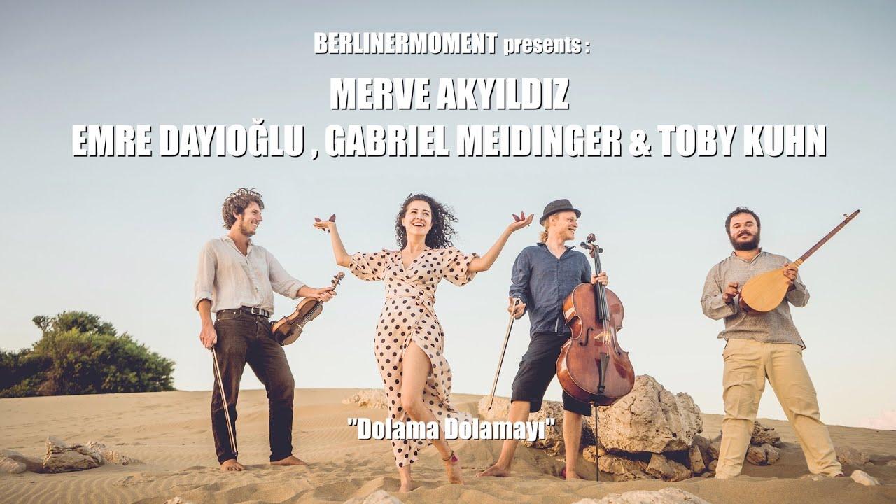 "Download Berlinermoment: Merve Akyıldız, Emre Dayıoğlu, Gabriel Meidinger and Toby Kuhn - ""Dolama Dolamayı"""
