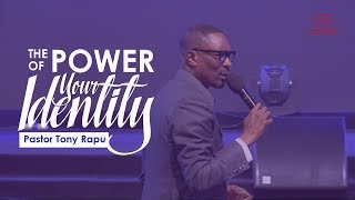 The Power Of Your Identity | Pastor Tony Rapu