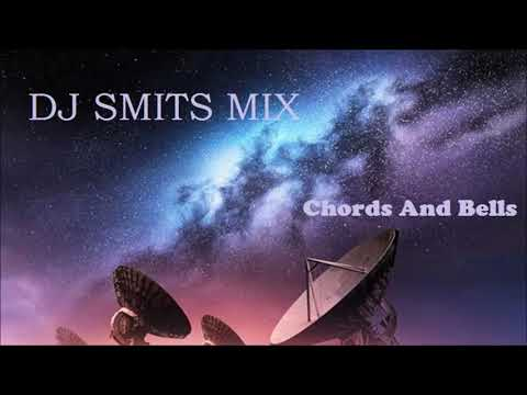 Chords And Bells - Dj Smits Mix
