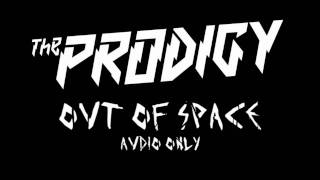 The Prodigy Out Of Space