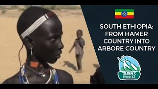 South Ethiopia:  From Hamer Country Into...