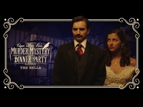 Edgar Allan Poe's Murder Mystery Dinner Party Ch. 1: The Bells
