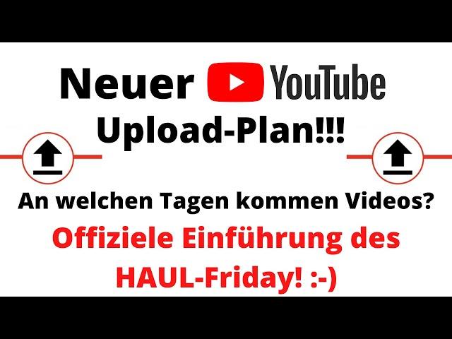 Neuer Upload-Plan!!!/In diesem Video gibt´s alles was ihr über diesen wissen müsst!