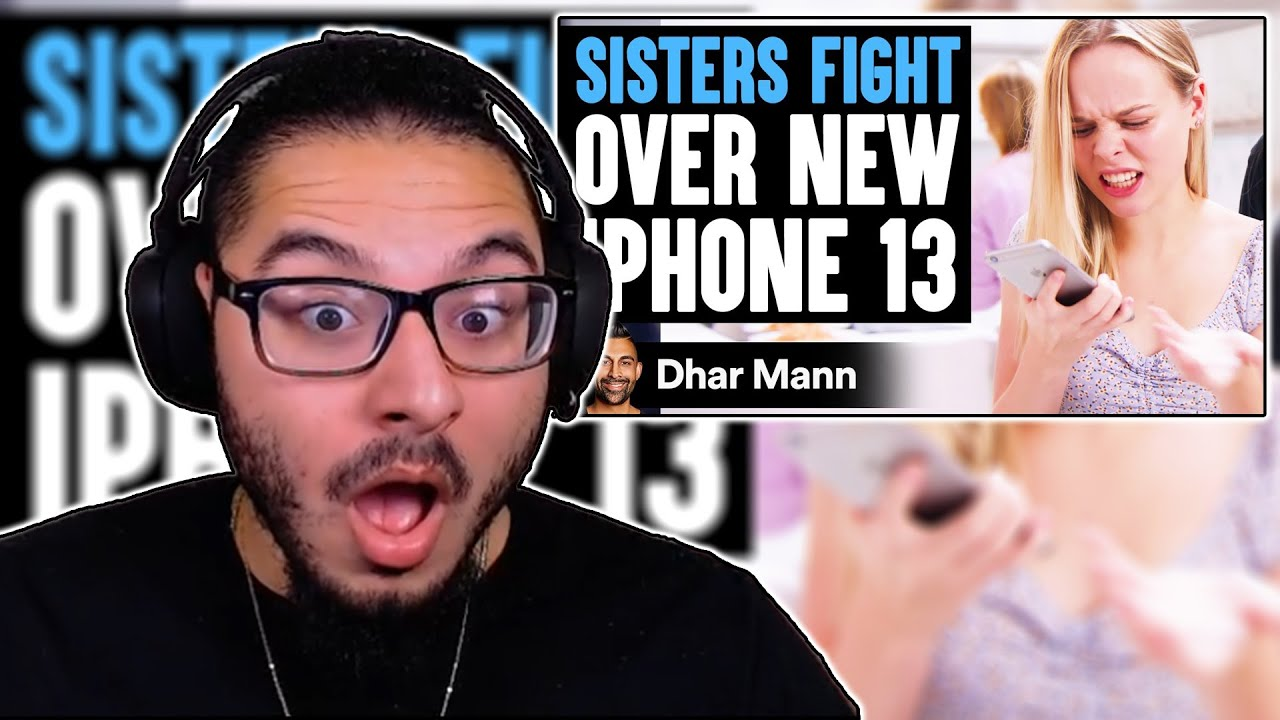 Dhar Mann - SISTERS FIGHT Over New iPhone 13, What Happens Is Shocking   REACTION