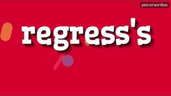 REGRESS'S - HOW TO PRONOUNCE IT!?