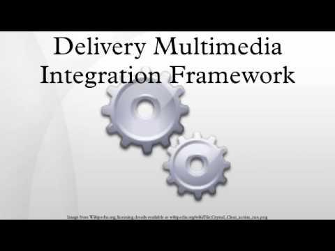 Delivery Multimedia Integration Framework