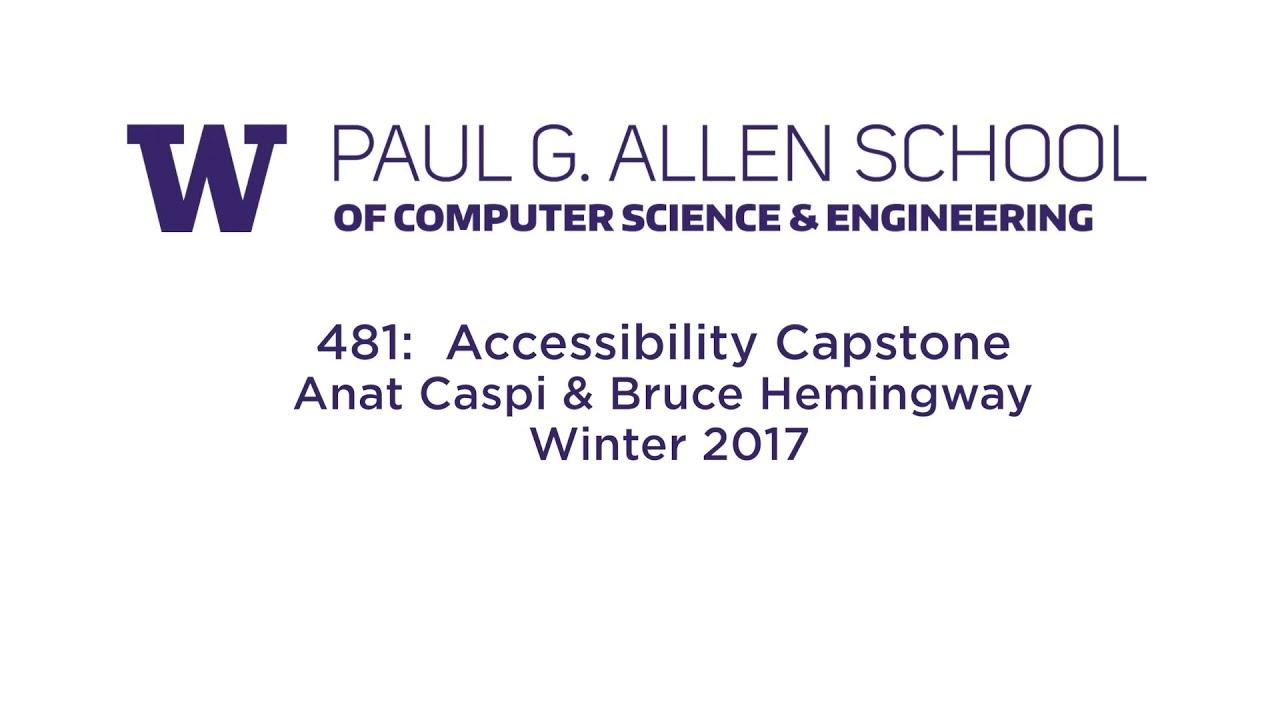 Accessibility Capstone, CSE 481, Winter 2017