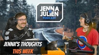 Podcast #264 - Jenna's Thoughts This Week
