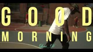 Loui_D   Good Morning [Music Video]