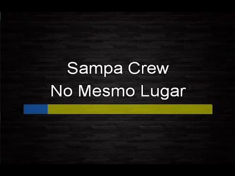 musica no mesmo lugar sampa crew