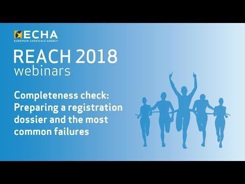 REACH 2018 webinar: Completeness check - preparing a dossier and the most common failures