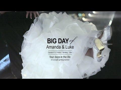 Big Day Of #12 - Amanda & Luke - Before + Wedding + After