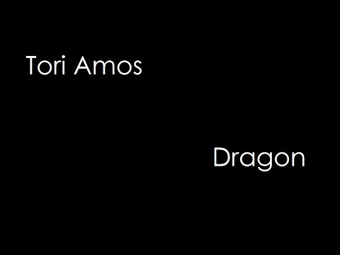 Tori Amos - Dragon (lyrics)