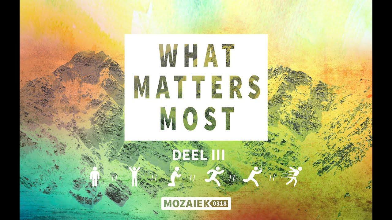 Preek: What Matters Most (deel III) - Kees Kraayenoord