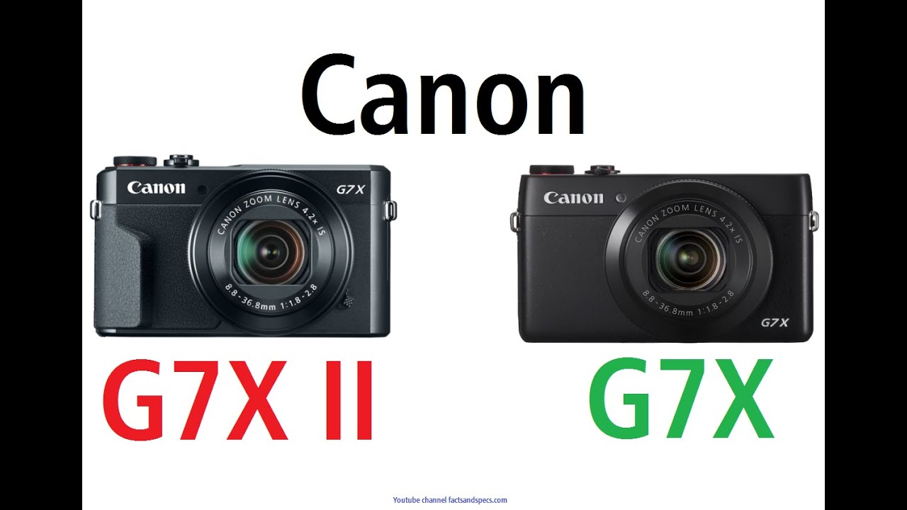 G7x Mark 2 >> Canon PowerShot G7 X Mark II vs Canon G7 X - next generation - YouTube