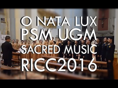 O Nata Lux - Sacred Music - PSM UGM - RICC2016