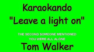 Karaoke Internazionale - Leave a light on - Tom Walker ( Lyrics )
