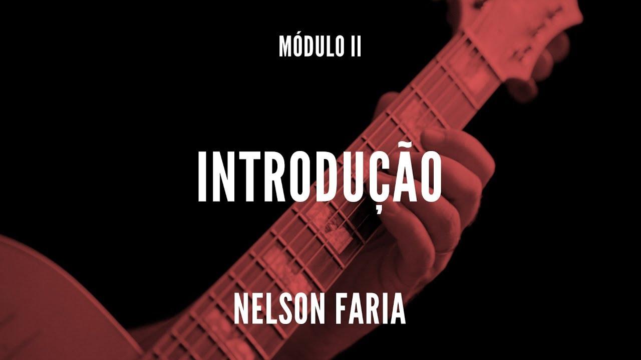 Nelson Faria Modulo 2 Introducao Escalas Youtube