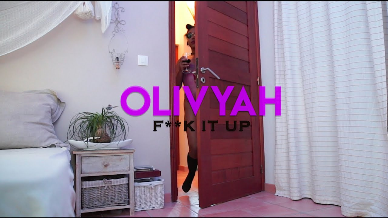 Olivyah - Fuck it up