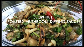 How to make JEOW HET | ROASTED MUSHROOM DIPPING SAUCE | House of X Tia