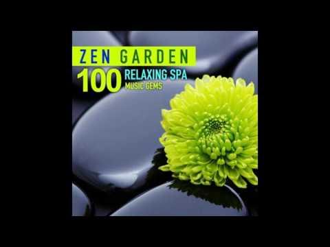 Zen Garden - 100 Relaxing Spa Music Gems for Wellness Massage Relaxation and Serenity