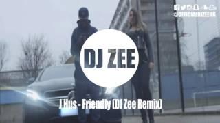J Hus - Friendly (DJ Zee Remix)
