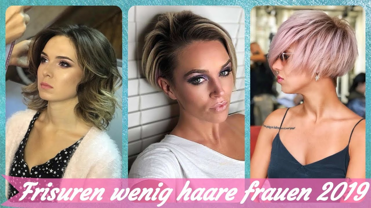 Die Aktuelle 20 Ideen Zu Frisuren Wenig Haare Frauen 2019 Youtube