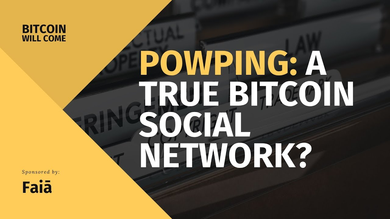 PowPing: A True Bitcoin Social Network? | BWC
