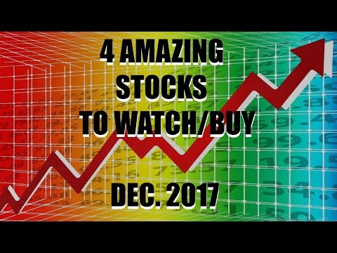 Stocks To WATCH or Stocks To BUY - December 2017