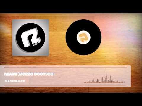 Blasterjaxx - Miami (Merzo Bootleg)