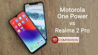 Motorola One Power vs Realme 2 Pro - Camera, display, design and features