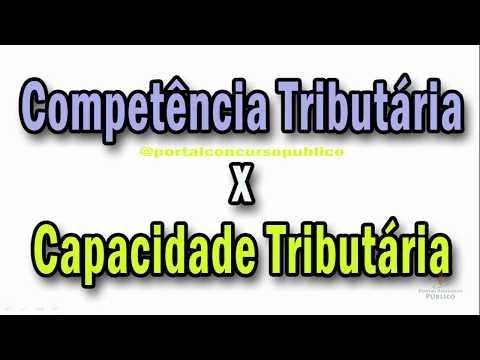 Qual a diferença entre Competência e Capacidade Tributária?