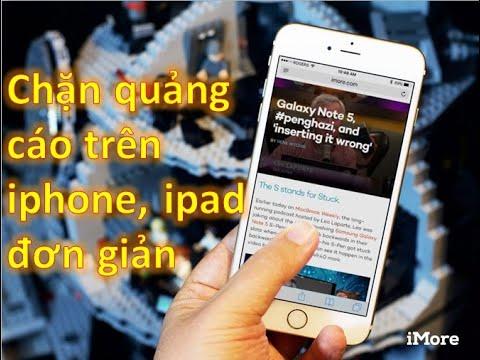 Hướng dẫn chặn và loại bỏ quảng cáo cho iphone, ipad