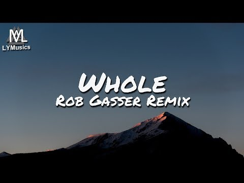 Chime & Adam Tell - Whole (Rob Gasser Remix) (Lyrics)
