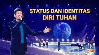 Lagu Rohani Kristen - Status dan Identitas Diri Tuhan