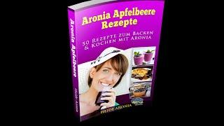 Aronia Rezepte Buch 50 Aronia Rezepte Verarbeitung von Aroniabeeren hier kostenlos erhältlich