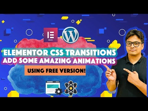 Elementor CSS transitions and animations tutorial: Build your own animations