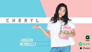 Cheryl - Jangan Membully (Official Music Video) Mp3