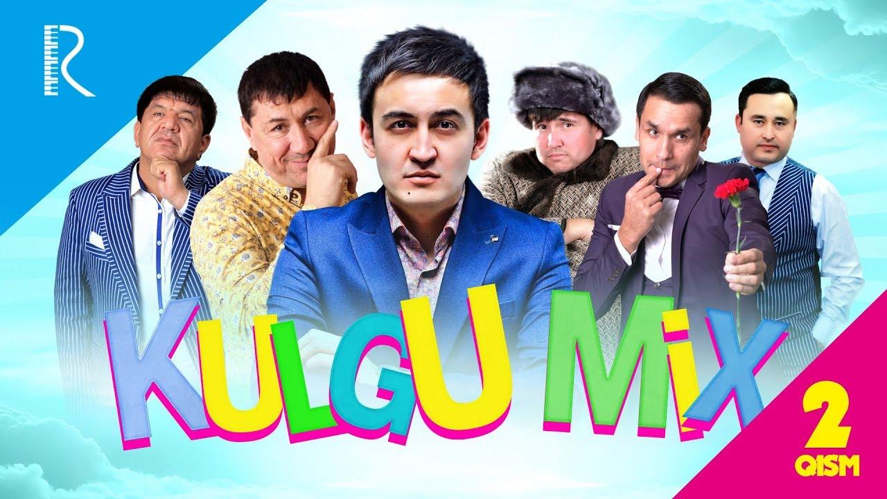 Kulgu MIX 2-qism (Dizayn, Million, Ortiq Sultonov, Zokir Ochildiyev, Nodir Lo'li, G'ulom S