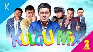 Kulgu MIX 2-qism (Dizayn, Million, Ortiq Sultonov, Zokir Ochildiyev, Nodir Lo