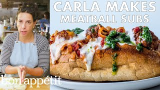 Carla Makes Meatball Subs | From the Test Kitchen | Bon Apptit