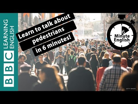 Learn to talk about pedestrians in 6 minutes
