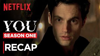 YOU Season 1 Recap | Netflix