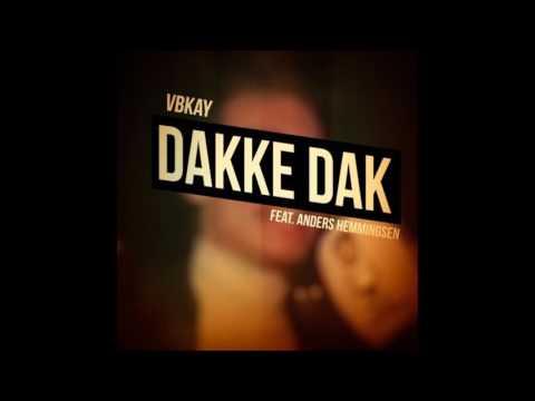 VBKAY - Dakke Dak (Feat. Anders Hemmingsen)