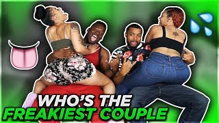 WHO'S THE FREAKIEST COUPLE!?