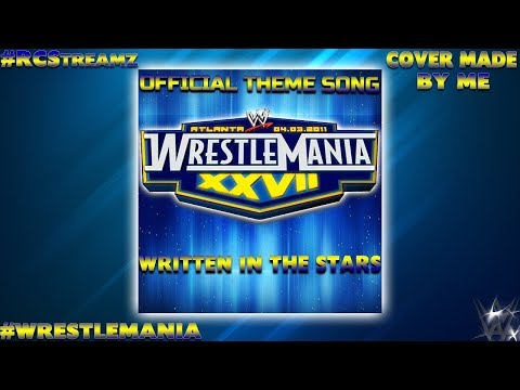 "WWE: ""Written in the Stars"" (WM XXVII Official Theme Song) by Tinie Tempah [2011] [w/Custom Cover]"