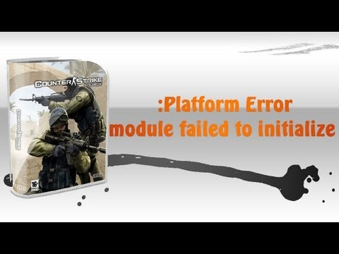 Platform Error: module failed to initialize - CSS NO STEAM