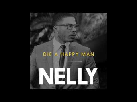 Nelly - Die a Happy Man (Mr Entertainment Man)