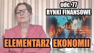 ELEMENTARZ EKONOMII odc.77 - Rynki finansowe