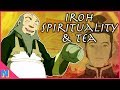 Uncle Iroh's Spirituality & Tea Explained Avatar the Last Airbender